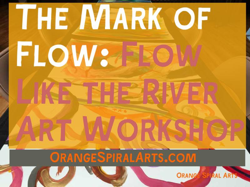 OrangeSpiralArts-FlowLiketheRiver